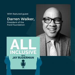 Image of Darren walker in a suit next to the words with featured guest Darren Walker, President of the Ford Foundation. Under is the All Inclusive logo